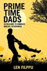 Prime Time Dads: 45 Reasons to Embrace Midlife Fatherhood Cover Image