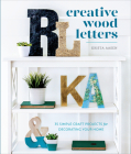 Creative Wood Letters: 35 Simple Craft Projects for Decorating Your Home Cover Image