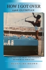 How I Got Over - Above the Bar from the Olympics to Medical Miracles Cover Image