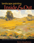Landscape Painting Inside & Out: Capture the Vitality of Outdoor Painting in Your Studio with Oils Cover Image