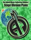 The Abbott Magic Collection Volume 7: Stage Illusion Plans Cover Image