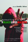 Spiritual Care in an Age of #BlackLivesMatter: Examining the Spiritual and Prophetic Needs of African Americans in a Violent America Cover Image