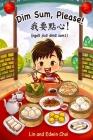 Dim Sum, Please!: A Bilingual English & Cantonese Children's Book Cover Image