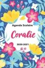 Coralie: Agenda Scolaire 2020-2021: Agenda semainier et journalier Emploi du temps Cadeau prénom, Prénom agenda personnalisé. Cover Image