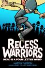 Recess Warriors: Hero Is a Four-Letter Word Cover Image