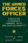 The Armed Forces Officer: Essays on Leadership, Command, Oath, and Service Identity Cover Image