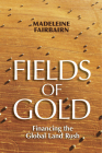 Fields of Gold: Financing the Global Land Rush Cover Image