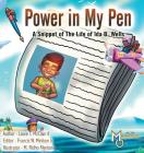 Power in My Pen: A Snippet of the Life of Ida B. Wells Cover Image