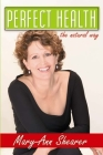 Perfect Health: The Natural Way Cover Image