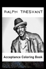 Acceptance Coloring Book: Awesome Ralph Tresvant inspired coloring book for aspiring artists and teens. Both Fun and Educational. Cover Image