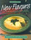New Flavours: Lighter and Healthier Fine Dining at Home (Flavours Cookbook) Cover Image