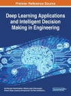 Deep Learning Applications and Intelligent Decision Making in Engineering Cover Image