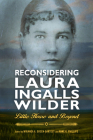 Reconsidering Laura Ingalls Wilder: Little House and Beyond (Children's Literature Association) Cover Image