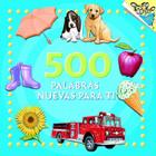 500 palabras nuevas para ti (500 Words to Grow On Spanish Edition) (Pictureback(R)) Cover Image