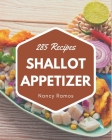 285 Shallot Appetizer Recipes: Not Just a Shallot Appetizer Cookbook! Cover Image