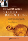 Glannon Guide to Secured Transactions: Learning Secured Transactions Through Multiple-Choice Questions and Analysis (Glannon Guides) Cover Image