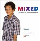 Mixed: Portraits of Multiracial Kids Cover Image
