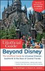 Beyond Disney: The Unofficial Guide to Universal Orlando, Seaworld, & the Best of Central Florida Cover Image