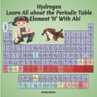 Hydrogen- Learn All about the Periodic Table Element 'H' With Abi Cover Image