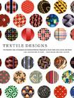 Textile Designs: Two Hundred Years of European and American Patterns Organized by Motif, Style, Color, Layout, and Period Cover Image