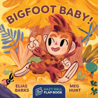 Bigfoot Baby!: A Hazy Dell Flap Book Cover Image
