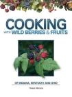 Cooking Wild Berries Fruits In, Ky, Oh (Foraging Cookbooks) Cover Image