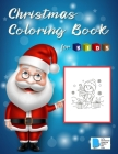 Christmas Coloring Book for Kids: Fun Children's Christmas Gift or Present for Toddlers & Kids - Beautiful Pages to Color with Santa Claus, Reindeer, Cover Image