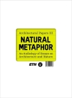 Natural Metaphor: An Anthology of Essays on Architecture and Nature Cover Image