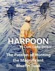 Harpoon: The Passion of Hunting the Magnificent Bluefin Tuna Cover Image