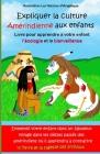 Expliquer la culture Amérindienne aux enfants: Livre pour apprendre à votre enfant l'écologie et la bienveillance Cover Image