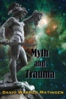 Myth and Trauma: Higher Self, Ancient Wisdom, and their Enemies Cover Image