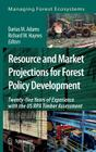 Resource and Market Projections for Forest Policy Development: Twenty-Five Years of Experience with the Us Rpa Timber Assessment (Managing Forest Ecosystems #14) Cover Image