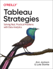 Tableau Strategies: Solving Real, Practical Problems with Data Analytics Cover Image