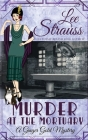 Murder at the Mortuary: a cozy historical 1920s mystery (Ginger Gold Mystery #5) Cover Image
