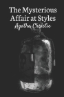 The Mysterious Affair at Styles: Agatha Christie's First Novel Cover Image