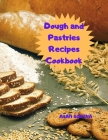 Dough and Pastries Recipes Cookbook Cover Image
