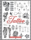 Tattoo Design Book: Over 600 Ideas Tattoo Designs for Real Tattoos, Professional and Amateur Artists Cover Image
