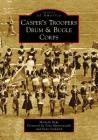 Casper's Troopers Drum & Bugle Corps Cover Image