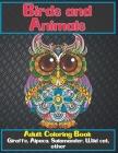 Birds and Animals - Adult Coloring Book - Giraffe, Alpaca, Salamander, Wild cat, other Cover Image