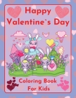 Happy Valentine`s Day Coloring book for kids Cute and funny bunnies sharing love by Raz McOvoo Cover Image