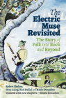 The Electric Muse Revisited: The Story of Folk into Rock and Beyond Cover Image