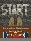 Automotive Maintenance Record Book: Vehicle Maintenance Log Cover Image