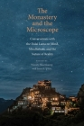 The Monastery and the Microscope: Conversations with the Dalai Lama on Mind, Mindfulness, and the Nature of Reality Cover Image