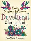 Daily Wisdom for Women Devotional Coloring Book: Color Yourself Inspired Cover Image