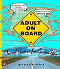 Adult on Board: Travel Games for Grown-Ups Cover Image