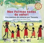 Nos Fuimos Todos de Safari: Una Aventura de Numeros Por Tanzania Cover Image