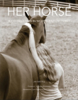 Her Horse: A Celebration in Words and Pictures Cover Image