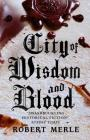 City of Wisdom and Blood: Fortunes of France: Volume 2 Cover Image