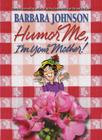Humor Me, I'm Your Mother! Cover Image