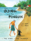 The Old Man and the Penguin: A True Story of True Friendship Cover Image